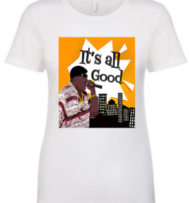 White Notorious BIG It's All Good Womens T-shirt