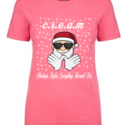 Hot Pink Christmas Rules Everything Around Me C.R.E.A.M Wu Tang Christmas Womens T-Shirt