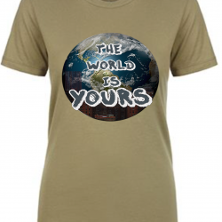 The World is Yours Olive Womens T-Shirts